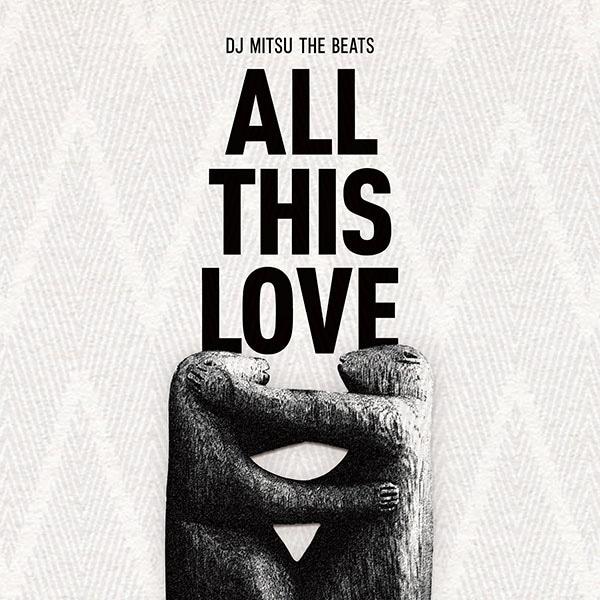 DJ Mitsu the Beats「All This Love」ジャケット