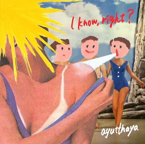 ayutthaya「I know, right?」ジャケット
