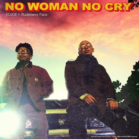 KOJOE「No Woman No Cry(feat. Rudebwoy Face)」配信ジャケット