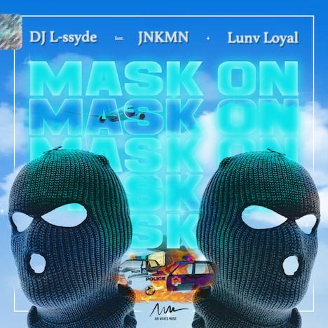 DJ L-ssyde「Mask On(feat. JNKMN & Lunv Loyal)」配信ジャケット