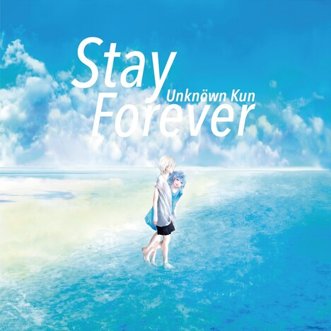 Unknown Kun「Stay Forever」ジャケット