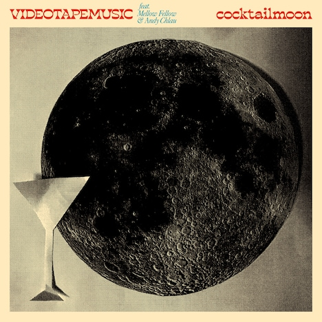 VIDEOTAPEMUSIC「Cocktail Moon feat. Mellow Fellow & Andy Chlau(Single Version)」ジャケット