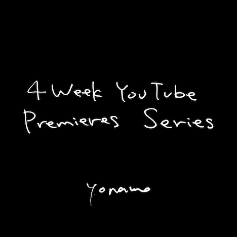 yonawo「4 Week YouTube Premieres Series」メインビジュアル