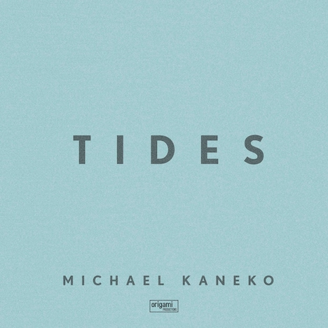 Michael Kaneko「Tides」配信ジャケット