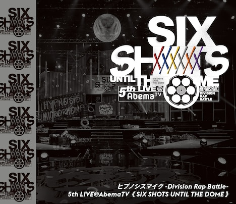 「ヒプノシスマイク -Division Rap Battle- 5th LIVE@AbemaTV《SIX SHOTS UNTIL THE DOME》」ジャケット