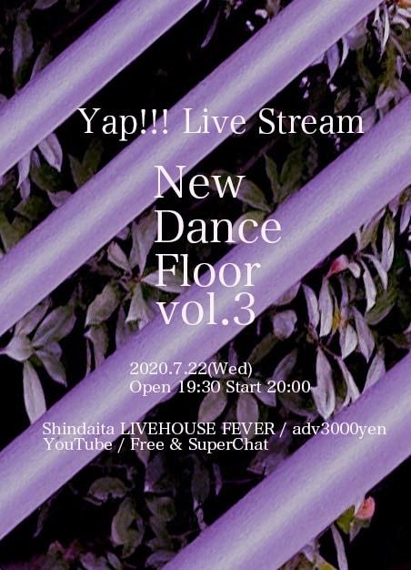 Yap!!! Live Stream「New Dance Floor vol.3」フライヤー