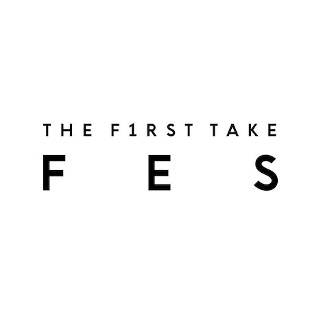 「THE FIRST TAKE FES」
