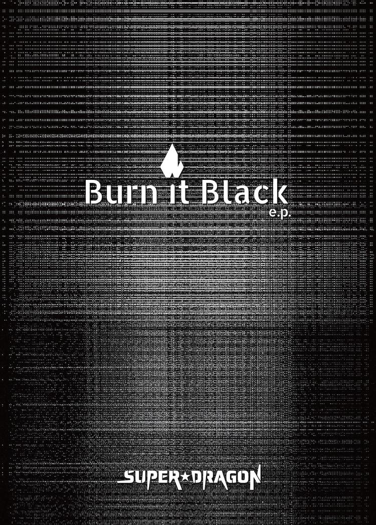 SUPER★DRAGON「Burn It Black e.p.」Limited Boxジャケット