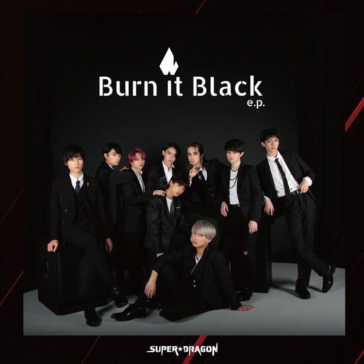 SUPER★DRAGON「Burn It Black e.p.」通常盤ジャケット