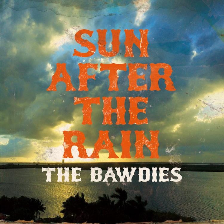 THE BAWDIES「SUN AFTER THE RAIN」配信ジャケット