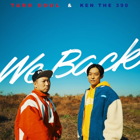 TARO SOUL & KEN THE 390「We Back」配信ジャケット
