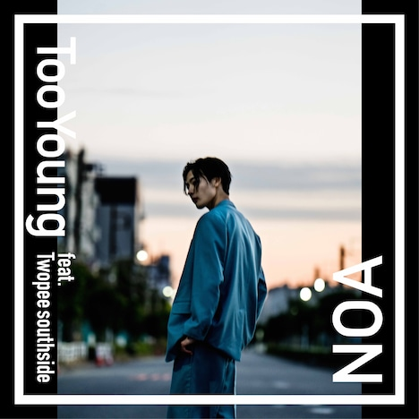 NOA「Too Young feat. Twopee southside」配信ジャケット