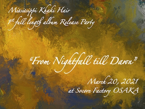 "「Mississippi Khaki Hair 1st full album ""From Nightfall till Dawn"" Release Party」告知ビジュアル"