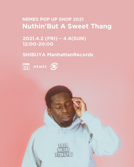 NEMESポップアップストア「Nuthin'But A Sweet Thang」告知ビジュアル