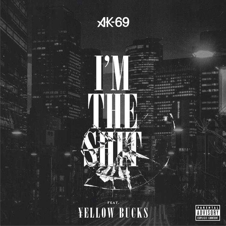 AK-69「I'm the shit feat. ¥ellow Bucks」配信ジャケット