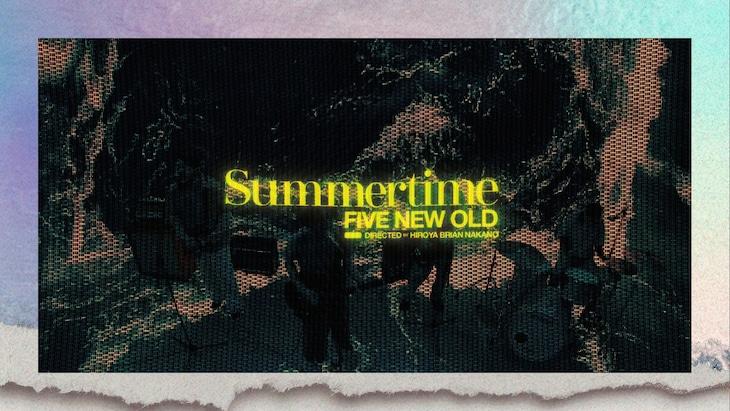 FIVE NEW OLD「Summertime」ミュージックビデオより。