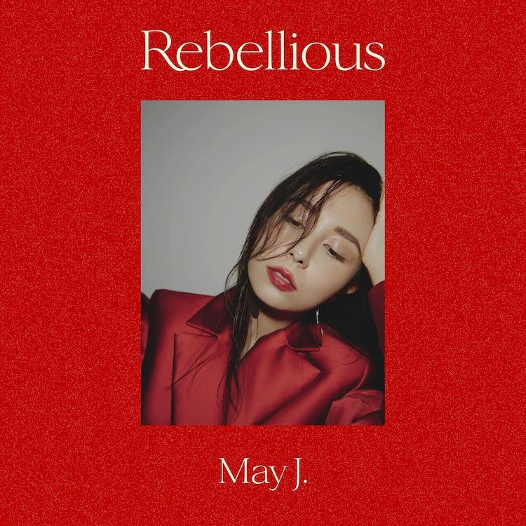 May J.「Rebellious」配信ジャケット