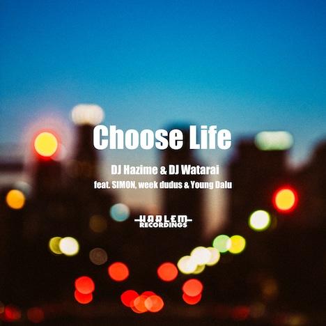 DJ HAZIME & DJ WATARAI「Choose Life feat. SIMON, week dudus, Young Dalu」配信ジャケット