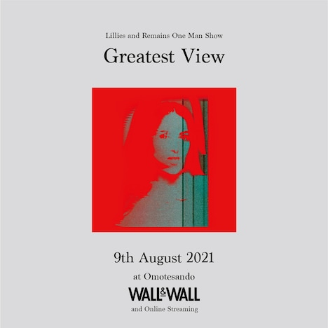 """「Lillies and Remains One Man Show """"Greatest View""""」告知ビジュアル"""