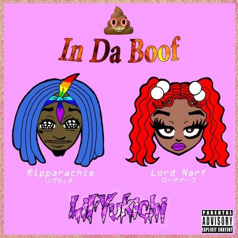 Lil'Yukichi「Shit In Da Boof feat. Lord Narf & Ripparachie」
