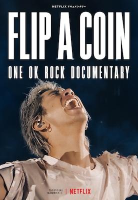 ONE OK ROCKのドキュメンタリー「Flip a Coin」Netflixで全世界同時配信