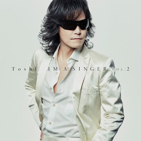 Toshl「IM A SINGER VOL.2」初回限定盤ジャケット