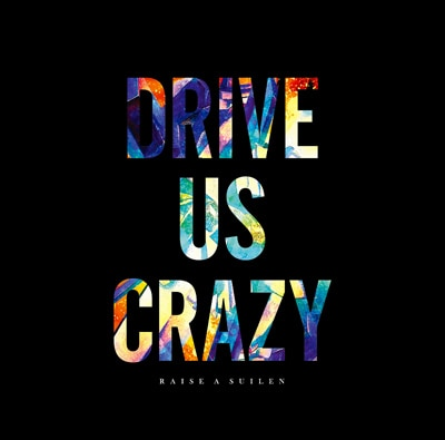 RAISE A SUILEN「DRIVE US CRAZY」Blu-ray付生産限定盤