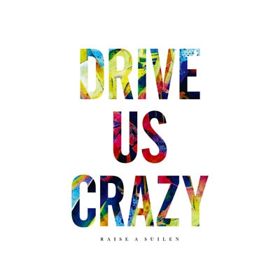 RAISE A SUILEN「DRIVE US CRAZY」通常盤