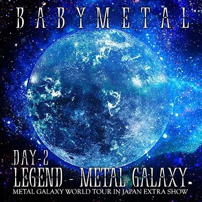 BABYMETAL「LEGEND - METAL GALAXY [DAY-2](METAL GALAXY WORLD TOUR IN JAPAN EXTRA SHOW)」