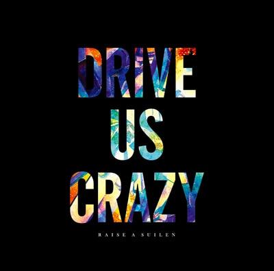 RAISE A SUILEN「DRIVE US CRAZY」Blu-ray付生産限定盤