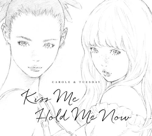キャロル & チューズデイ(Vo. NaiBr.XX & Celeina Ann)「Kiss Me / Hold Me Now」通常盤