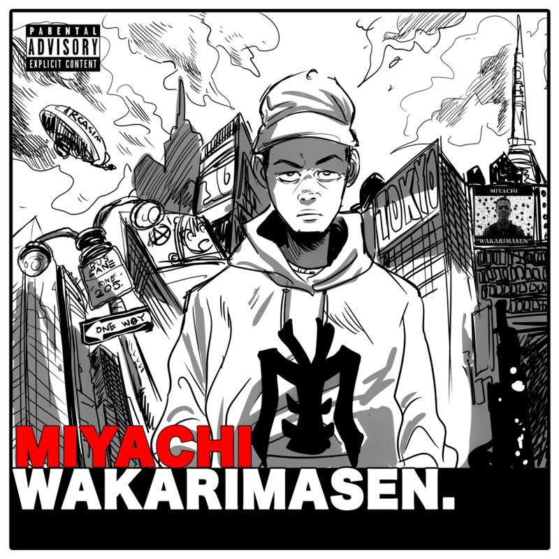 MIYACHI「WAKARIMASEN」