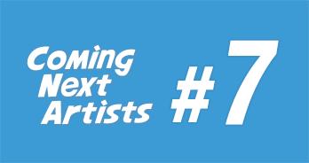 Coming Next Artists #7