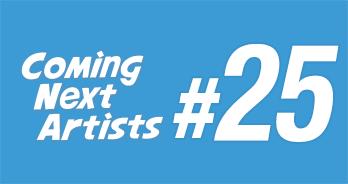Coming Next Artists #25