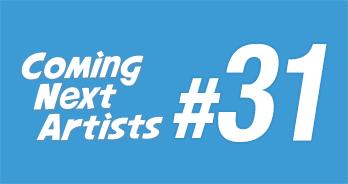 Coming Next Artists #31