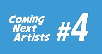 Coming Next Artists #4