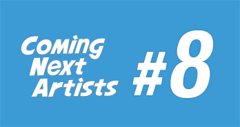 Coming Next Artists #8