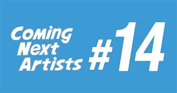 Coming Next Artists #14