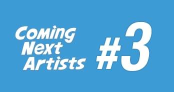 Coming Next Artists #3