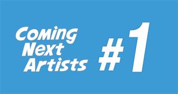 Coming Next Artists #1