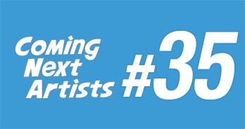 Coming Next Artists #35