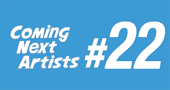 Coming Next Artists #22
