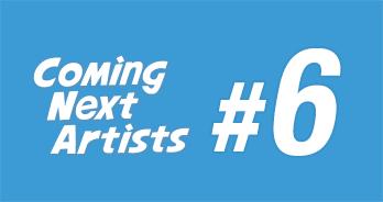 Coming Next Artists #6