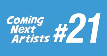 Coming Next Artists #21
