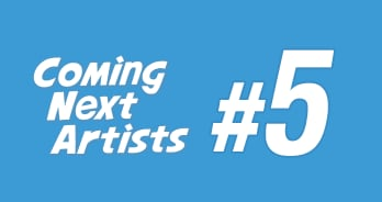 Coming Next Artists #5