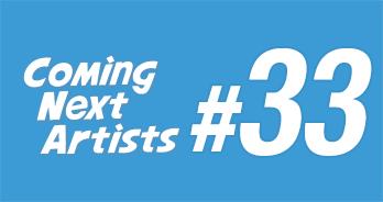 Coming Next Artists #33