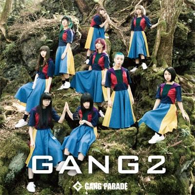 GANG PARADE「GANG 2」通常盤