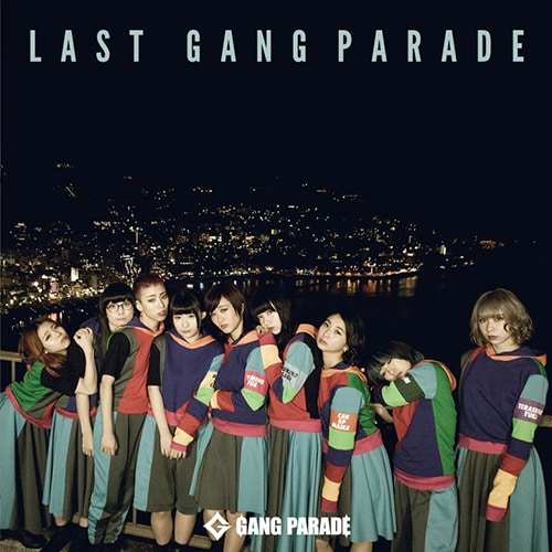 GANG PARADE「LAST GANG PARADE」