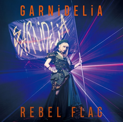 GARNiDELiA「REBEL FLAG」初回限定盤