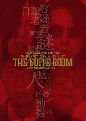 GLAY「GLAY ARENA TOUR 2019-2020 DEMOCRACY 25TH HOTEL GLAY THE SUITE ROOM in YOKOHAMA ARENA」Blu-ray